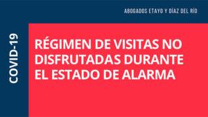 régimen de visitas durante el estado de alarma Abogados Etayo Díaz del Río